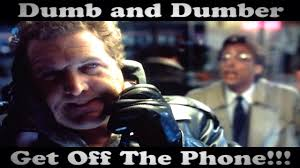 Get Off The Phone Meme - dumb and dumber get off the phone youtube