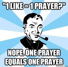 1 Like 1 Prayer Meme - 1 like 1 prayer catholic memes pinterest catholic memes