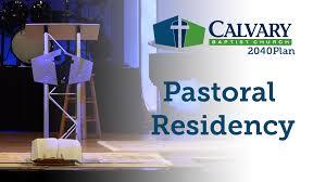 calvary pastoral residency calvary baptist church