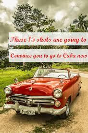 cuba now best 25 cuba holidays ideas on pinterest holidays in cuba
