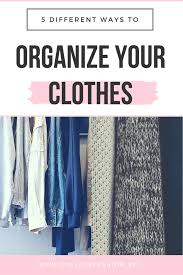 how to sort clothes in your closet 5 ways college fashion