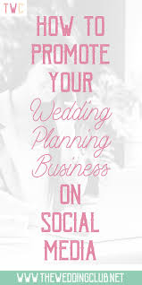 wedding planning services how to promote your wedding planning services on social media the