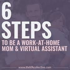 how to be a work at home mom u0026 virtual assistant in 6 steps