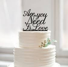 all you need is cake topper wedding cake topper and groom all you need is wedding