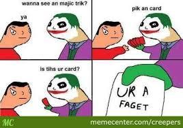 Magic Trick Meme - joker s magic trick by creepers meme center