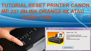 cara reset printer canon ip2770 lu kedap kedip bergantian canon mp 237 reset eror 1700 blink 8x youtube