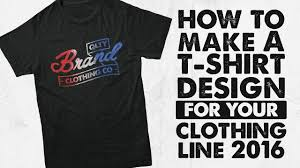 t shirt designs how to make a t shirt design for your clothing line 2016