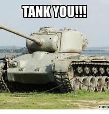 Tank Meme - tank you mem meme on me me