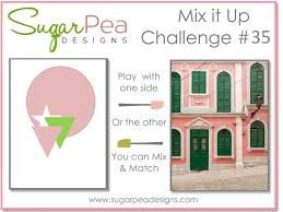 Challenge Mix Mix It Up Challenge 35 Sugarpea Designs Clear Sts