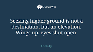 Seeking Wings Seeking Higher Ground Is Not A Destination But