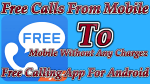 free calling apps for android free calls from mobile to mobile without any chargez free