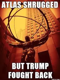 Atlas Shrugged Meme - atlas shrugged but trump fought back meme on imgur