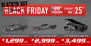 car sales black friday pj trailers 2016 black friday sale