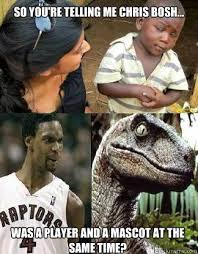 Chris Bosh Memes - so you re telling me chris bosh was a player and a mascot at