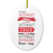 came without grinch quote ceramic ornament quote pun