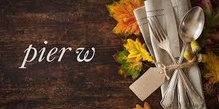 thanksgiving dinner at pier w pier w
