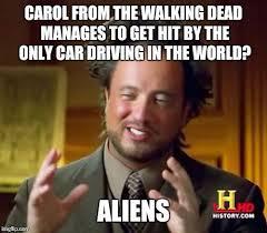 Carol Walking Dead Meme - ancient aliens meme imgflip
