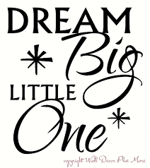 dream big little one with stars wall decal nursery quote dream big little one large wall decal for nursery decor