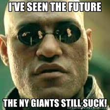 Ny Giants Suck Memes - i ve seen the future the ny giants still suck what if i told you