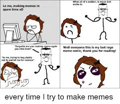 Le Me Memes - when all of a sudden le mean dad walks in le me making memes in