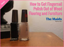 how to get fingernail polish out of wood flooring and furniture