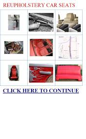 Car Seat Re Upholstery Reupholstery Car Seats How To Reupholster Car Seats Reupholstery