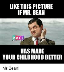Meme Bean - like this picture if mr bean rv cj www rvcjcom has made your