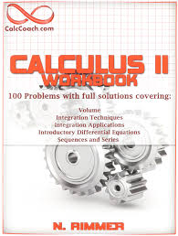 amazon com calculus ii workbook 100 problems with full solutions