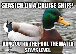 Cruise Ship Memes - seasick on a cruise ship hang out in the pool the water stays