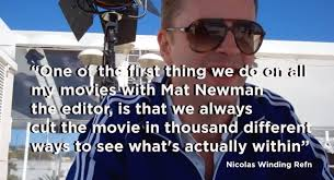 a conversation with mat newman nicolas winding refn u0027s editor