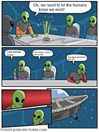 Funny Aliens Meme - top 27 alien memes quotes and humor