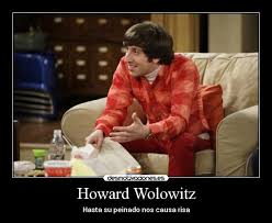 Howard Wolowitz Meme - howard wolowitz desmotivaciones