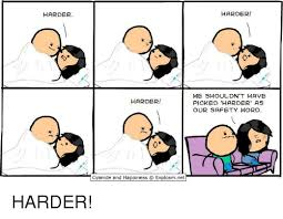 Cyanide And Happiness Memes - pics me me harder harder cyanide and happiness o e