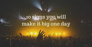 10 signs you will make it big one day u2013 the mission u2013 medium