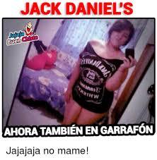 The Memes Jack - jack daniels buen diste thwy ahora tambien en garrafon jajajaja no