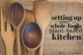 how to set up your kitchen how to set up a whole foods plant based kitchen life unlabeled