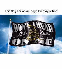 Flag Don T Tread On Me Earl Dibbles Jr Don U0027t Tread On Me Get The Flag At Facebook