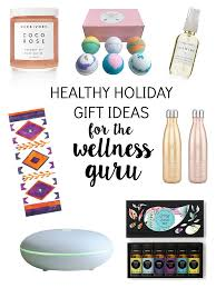 healthy gifts healthy gifts for the wellness guru the glowing fridge