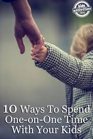 ways to spend one on one time with your
