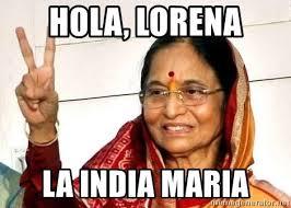 Memes India Maria - hola lorena la india maria india maria az meme generator