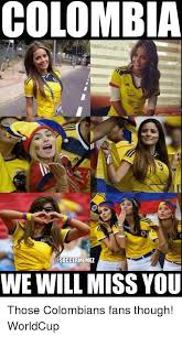 Colombia Meme - colombia memez we will miss you those colombians fans though