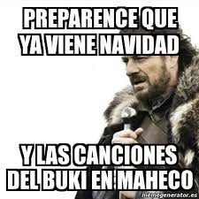 Memes Del Buki - meme prepare yourself preparence que ya viene navidad y las