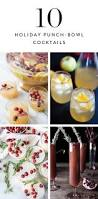 10 punch bowl cocktails to make over the holidays holiday