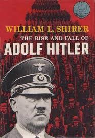 adolf hitler biography middle school the rise and fall of adolf hitler by william l shirer