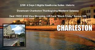 historic charleston south carolina thanksgiving weekend getaway deals