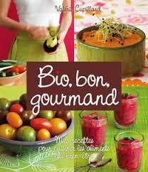 bon livre de cuisine 25 livres de recettes pour cuisiner bio bon et gourmand bioaddict