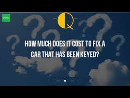 how much does it cost to fix a brake light how much does it cost to fix a car that has been keyed youtube
