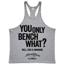 Top Bench Press You Only Bench What Funny Bench Press Stringer Tank Top