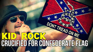 Dont Tread On Me Confederate Flag Kid Rock Crucified For Confederate Flag Youtube