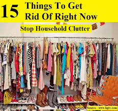 things to get rid of stop household clutter 15 things to get rid of right now home and
